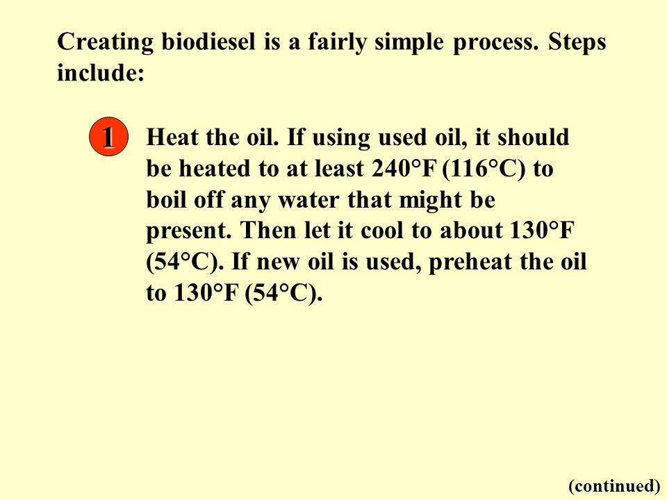 Creating biodiesel is a fairly simple process. Steps include: