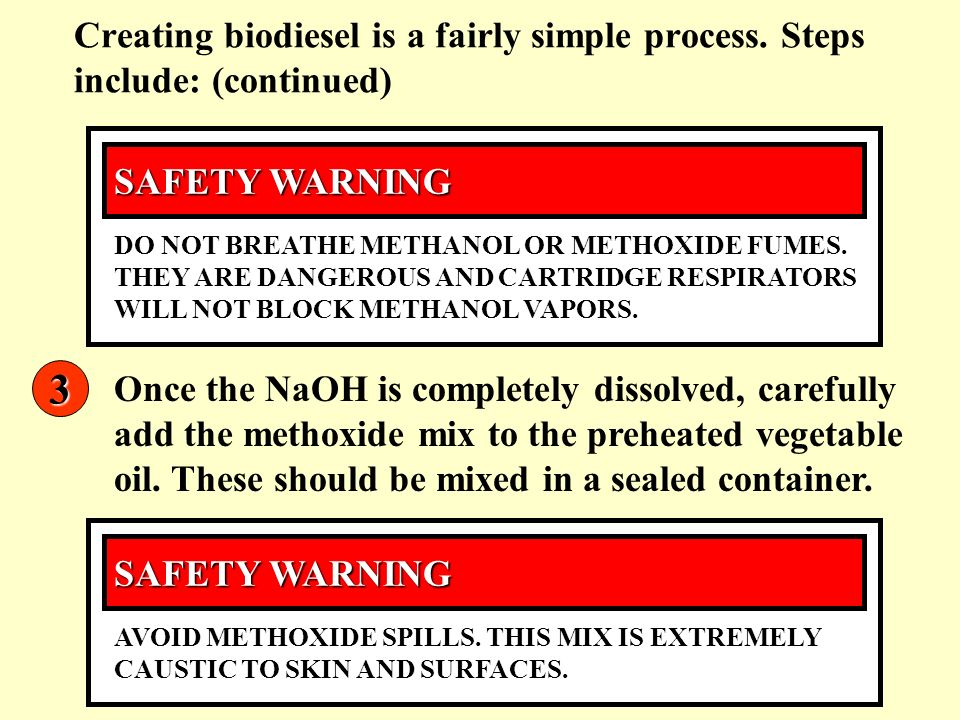 Creating biodiesel is a fairly simple process