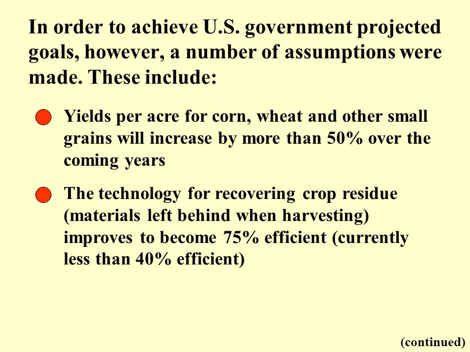 In order to achieve U.S. government projected goals, however, a number of assumptions were made. These include: