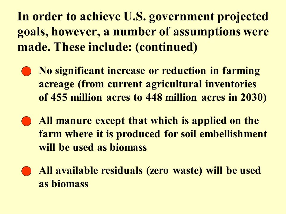 In order to achieve U.S. government projected goals, however, a number of assumptions were made. These include: (continued)