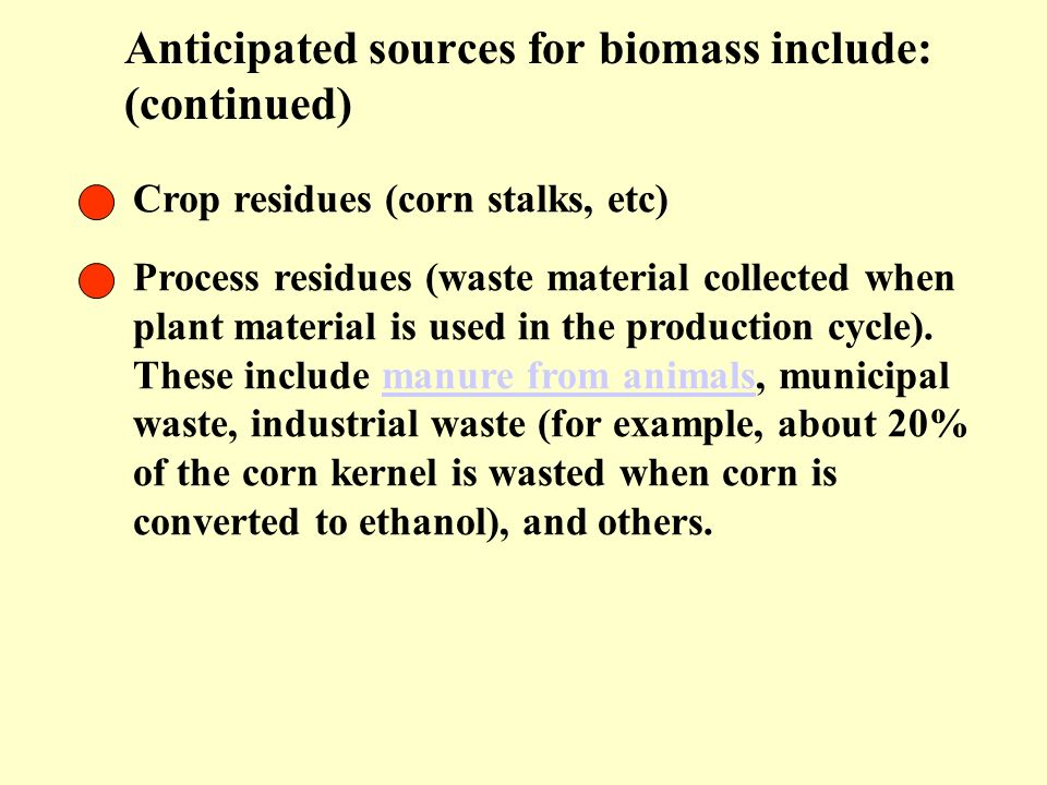 Anticipated sources for biomass include: (continued)