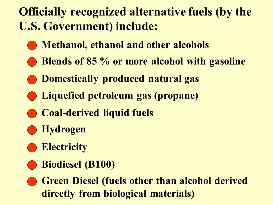 Officially recognized alternative fuels (by the U. S