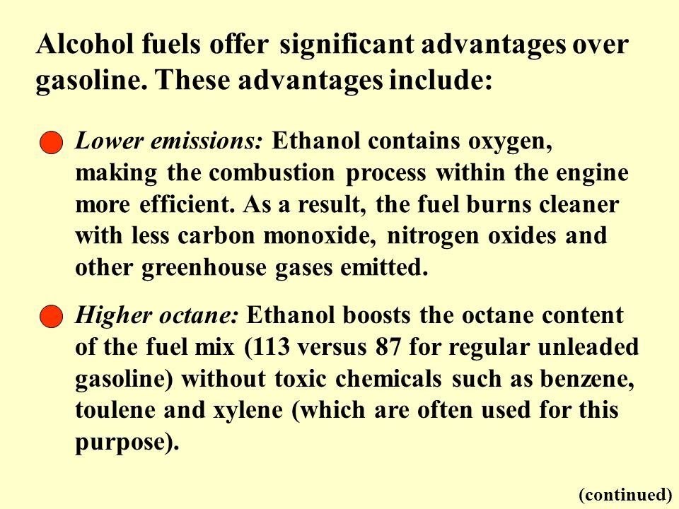Alcohol fuels offer significant advantages over gasoline