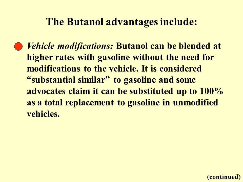 The Butanol advantages include: