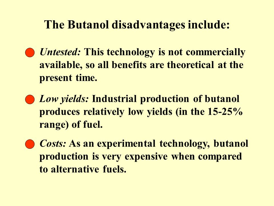 The Butanol disadvantages include: