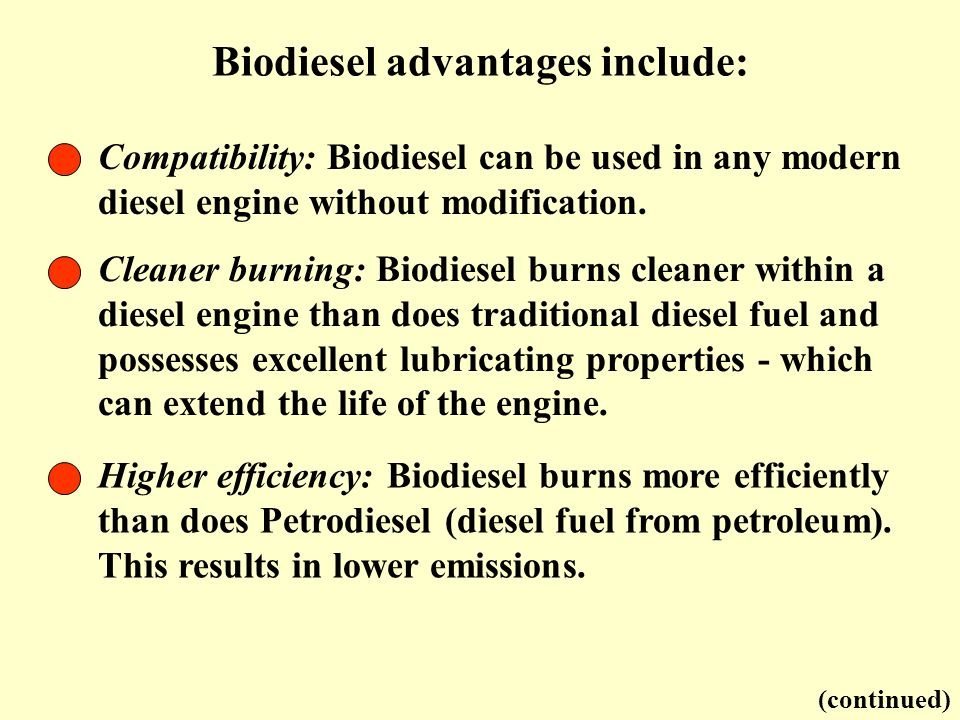 Biodiesel advantages include: