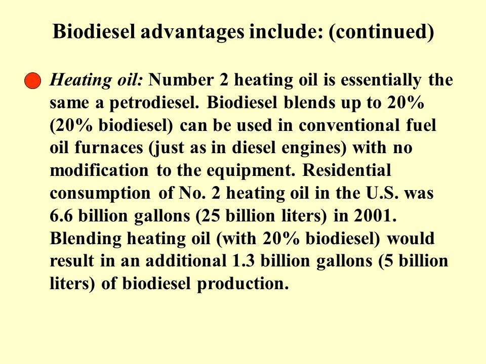 Biodiesel advantages include: (continued)