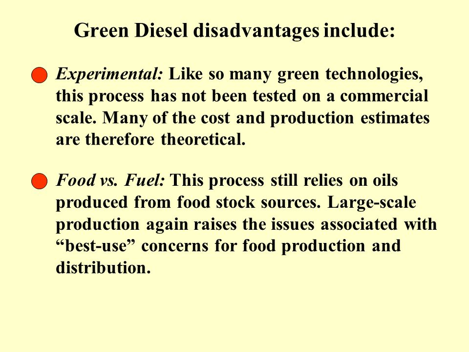 Green Diesel disadvantages include: