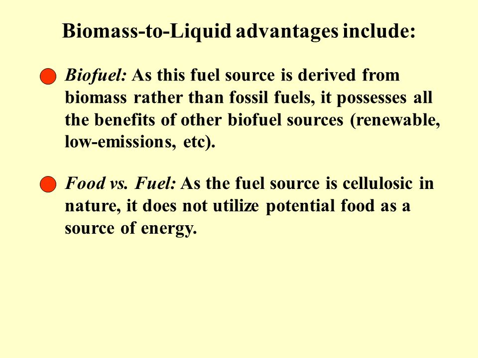 Biomass-to-Liquid advantages include: