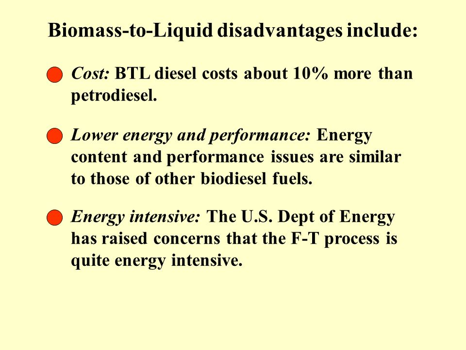Biomass-to-Liquid disadvantages include: