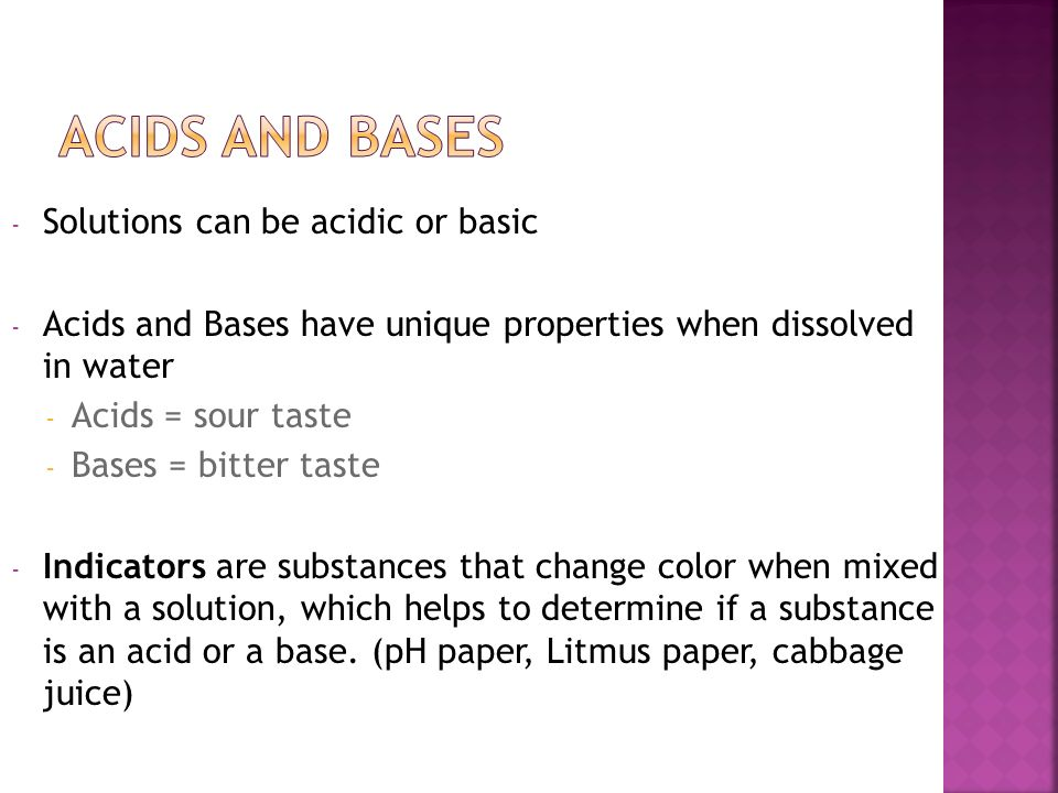 Acids and Bases Solutions can be acidic or basic