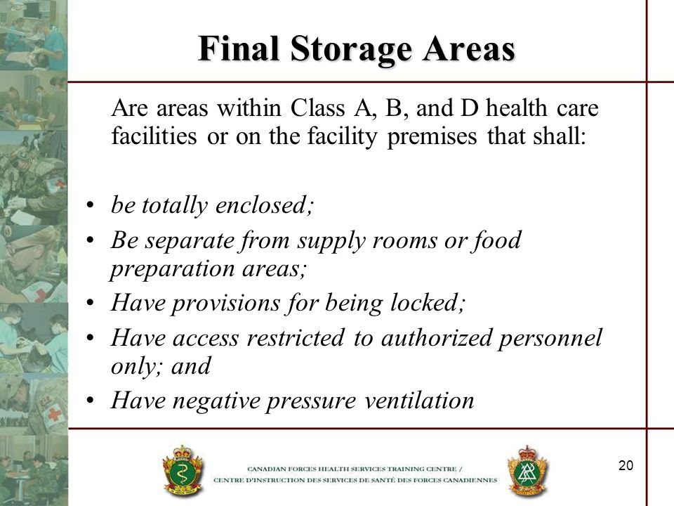 Final Storage Areas Are areas within Class A, B, and D health care facilities or on the facility premises that shall: