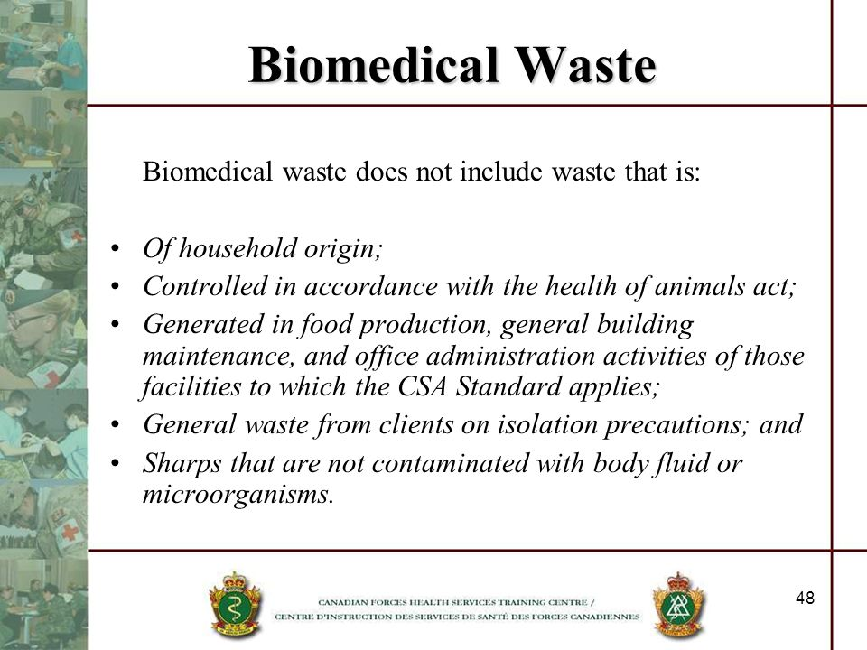 Biomedical Waste Biomedical waste does not include waste that is: