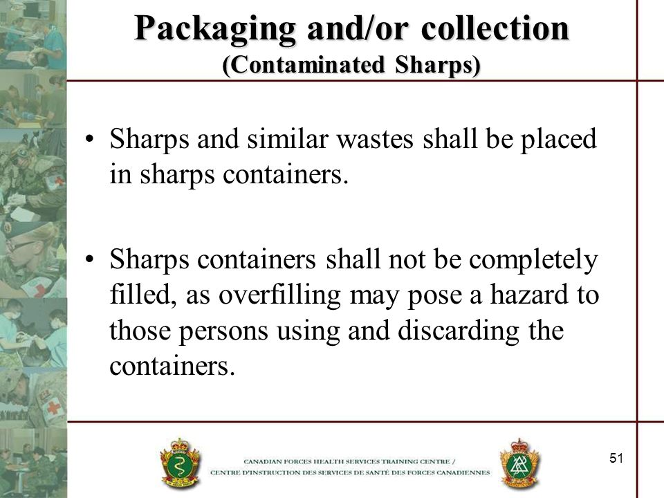 Packaging and/or collection (Contaminated Sharps)