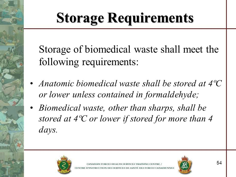 Storage Requirements Storage of biomedical waste shall meet the following requirements: