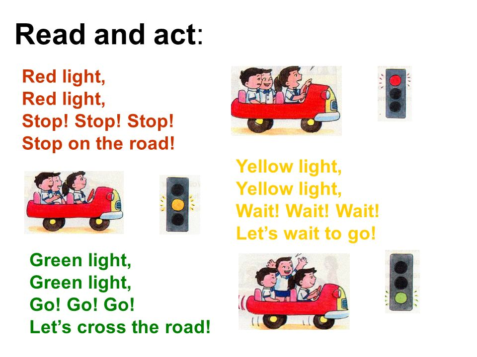 Read and act: Red light, Stop! Stop! Stop! Stop on the road!