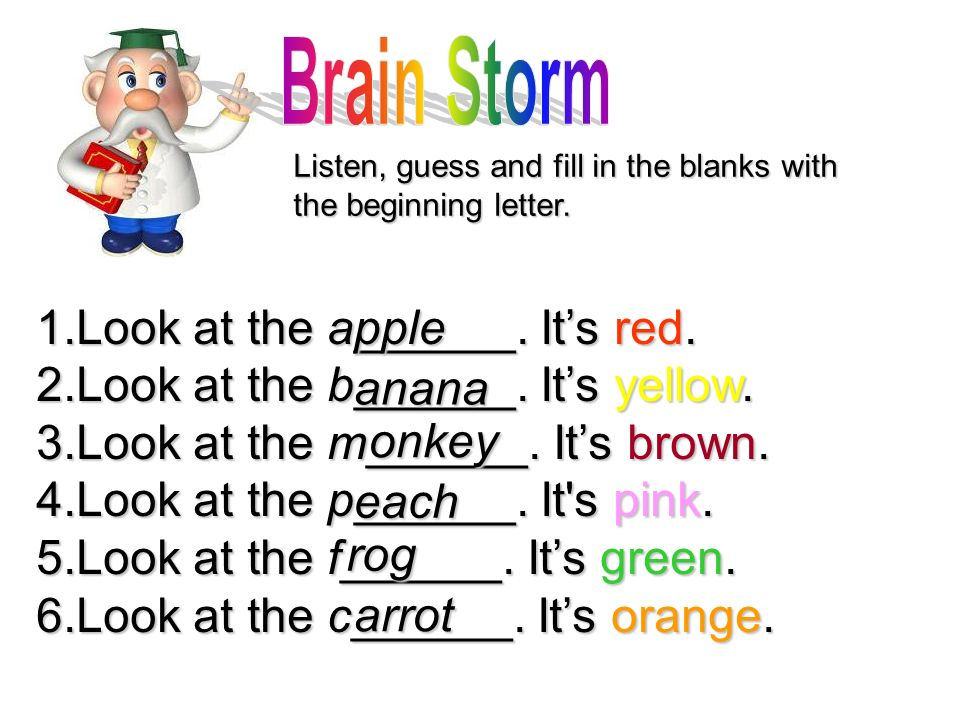 Brain Storm 1.Look at the a______. It's red.
