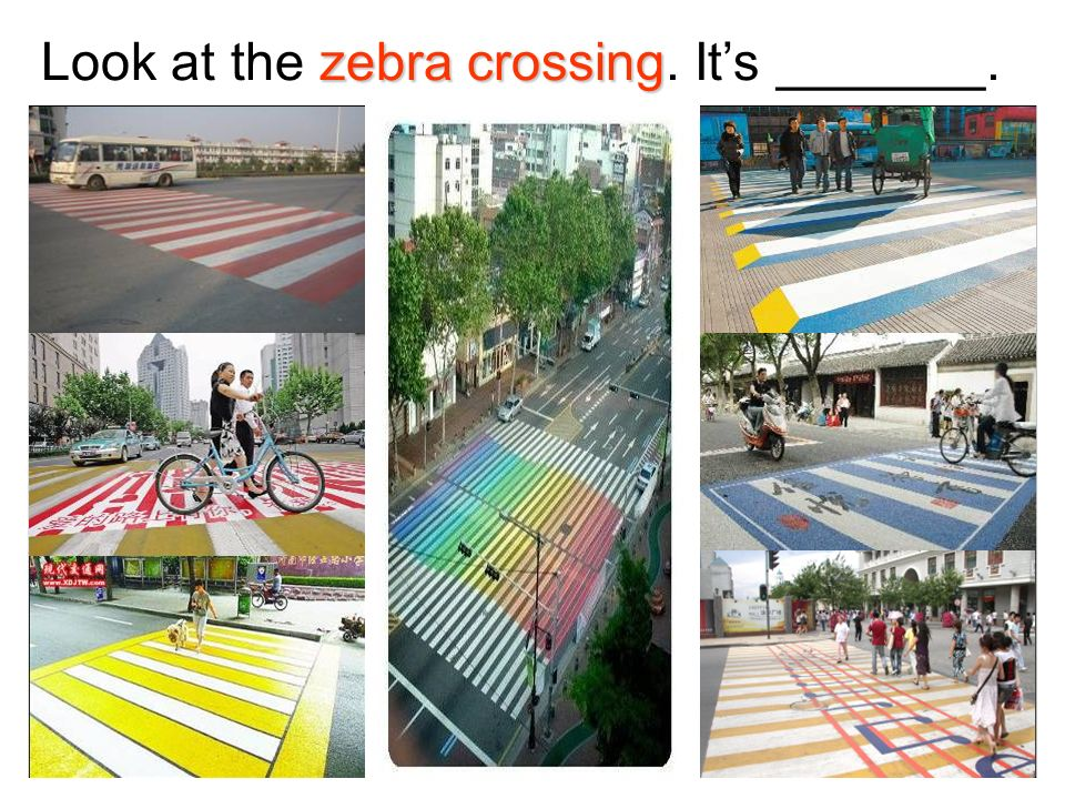 Look at the zebra crossing. It's _______.