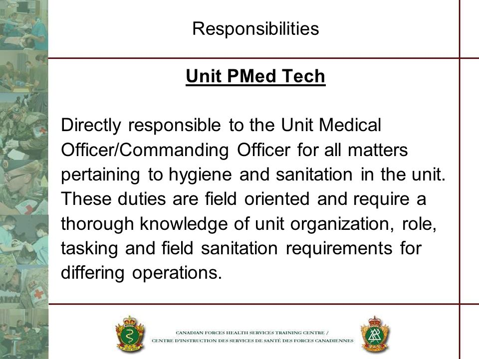 Directly responsible to the Unit Medical