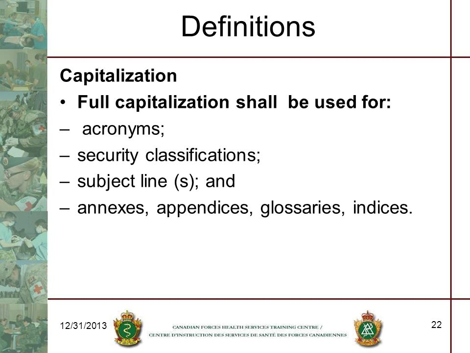 Definitions Capitalization Full capitalization shall be used for:
