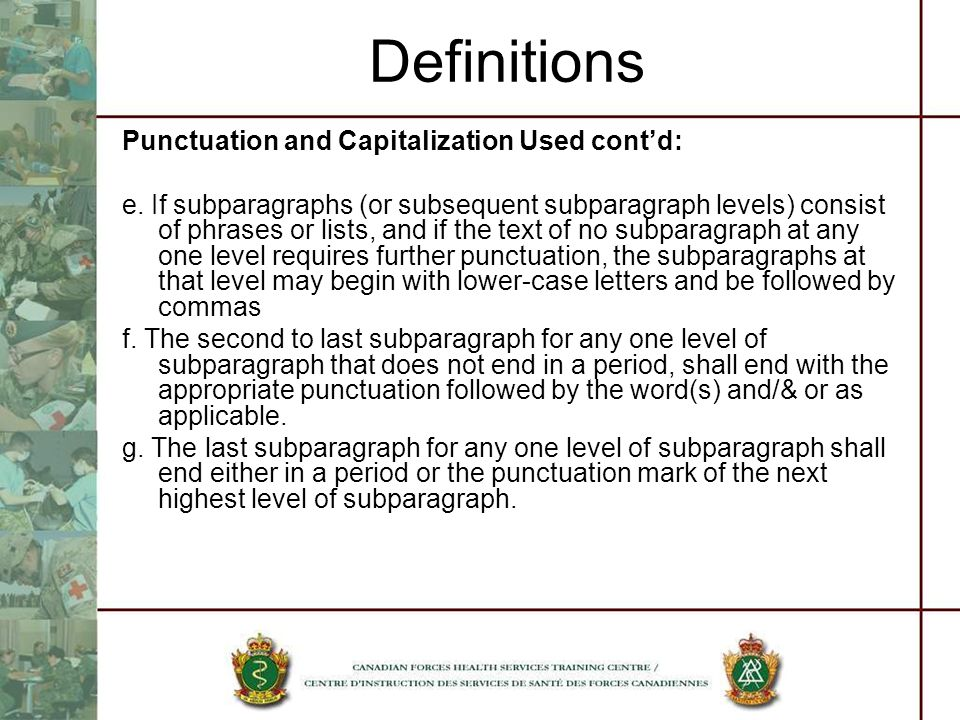 Definitions Punctuation and Capitalization Used cont'd: