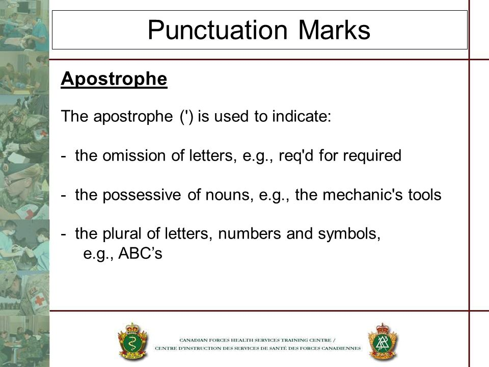 Punctuation Marks Apostrophe The apostrophe ( ) is used to indicate: