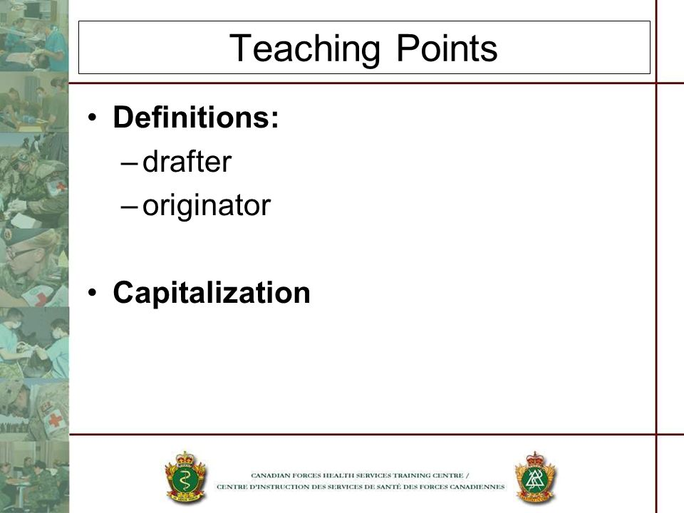 Teaching Points Definitions: drafter originator Capitalization