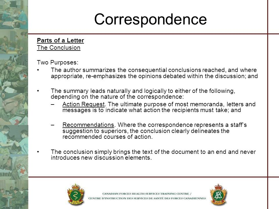 Correspondence Parts of a Letter The Conclusion Two Purposes: