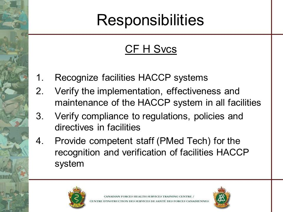Responsibilities CF H Svcs Recognize facilities HACCP systems