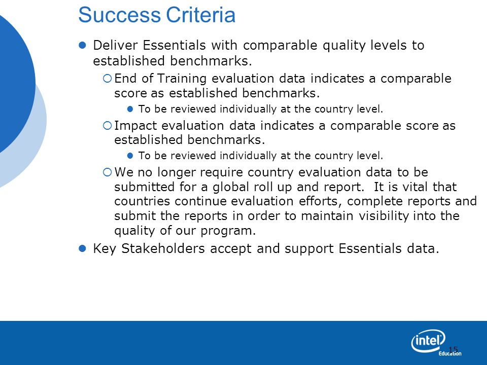 Success Criteria Deliver Essentials with comparable quality levels to established benchmarks.
