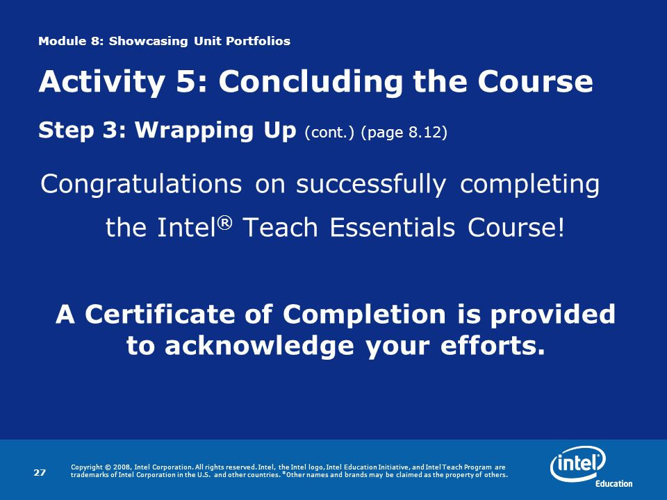 A Certificate of Completion is provided to acknowledge your efforts.