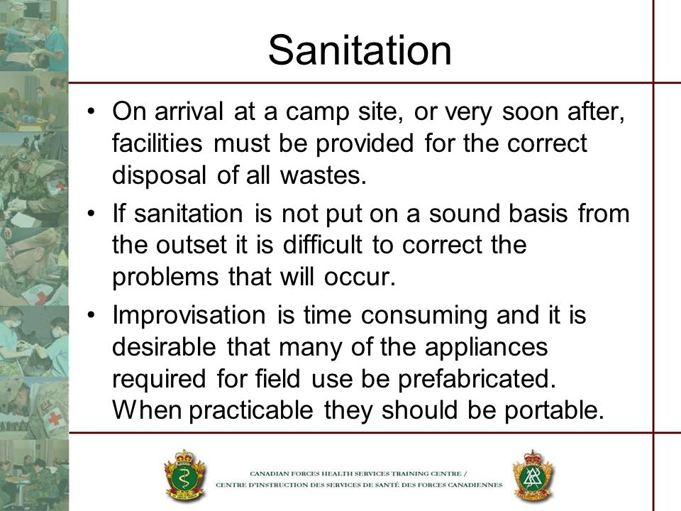 Sanitation On arrival at a camp site, or very soon after, facilities must be provided for the correct disposal of all wastes.