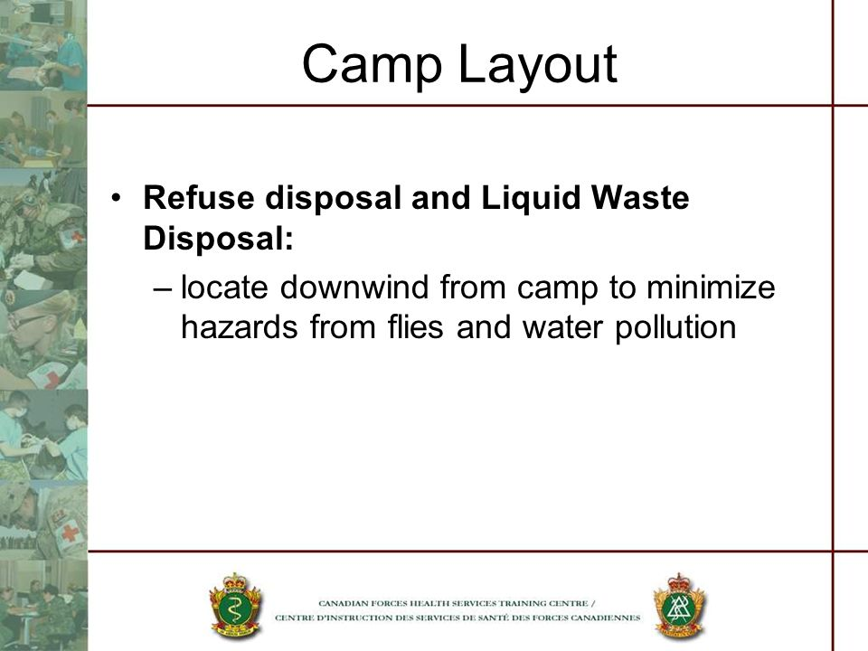 Camp Layout Refuse disposal and Liquid Waste Disposal: