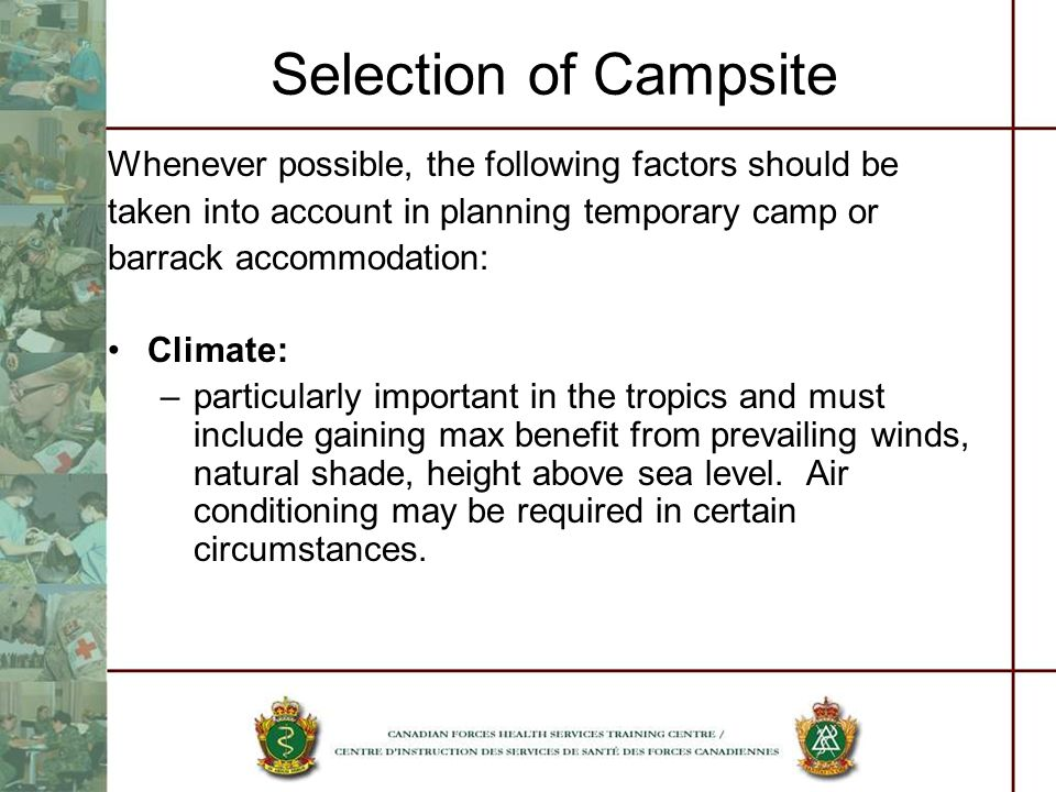 Selection of Campsite Whenever possible, the following factors should be. taken into account in planning temporary camp or.