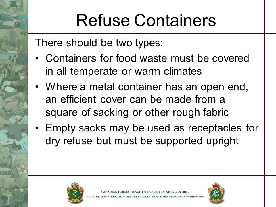 Refuse Containers There should be two types: