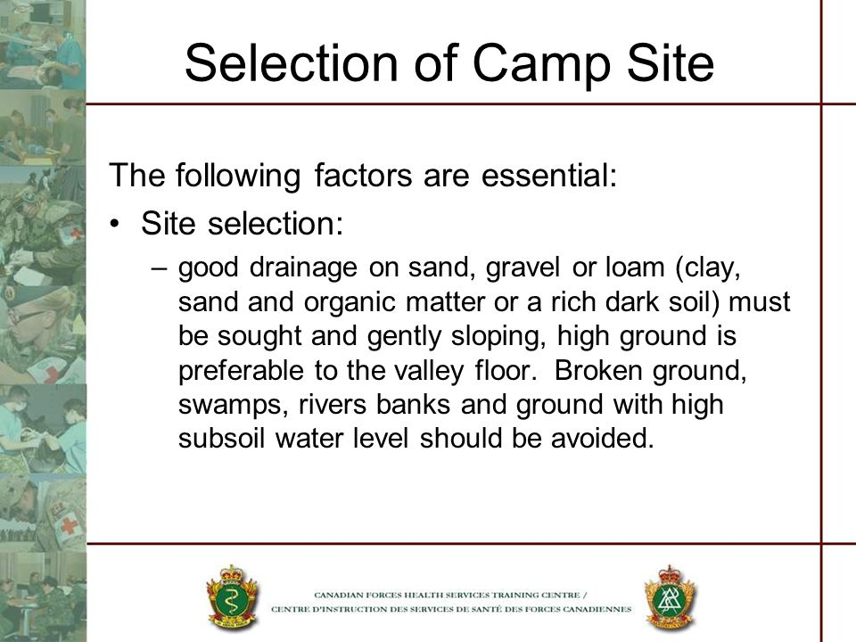 Selection of Camp Site The following factors are essential: