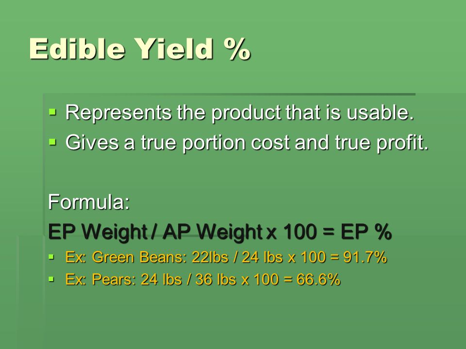 Edible Yield % Represents the product that is usable.