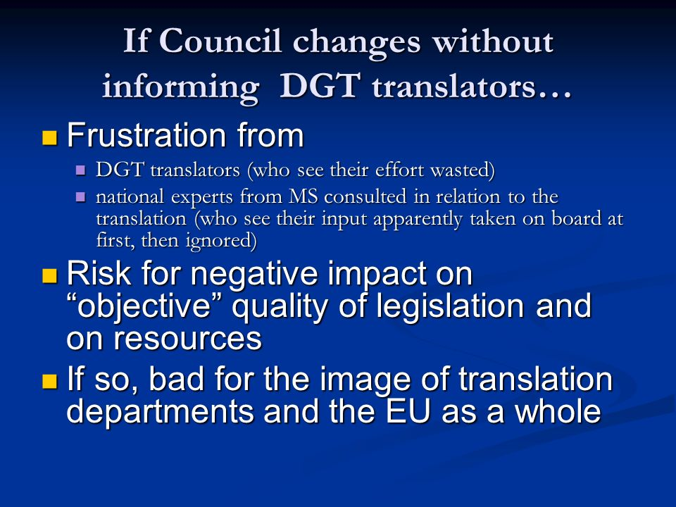 If Council changes without informing DGT translators…