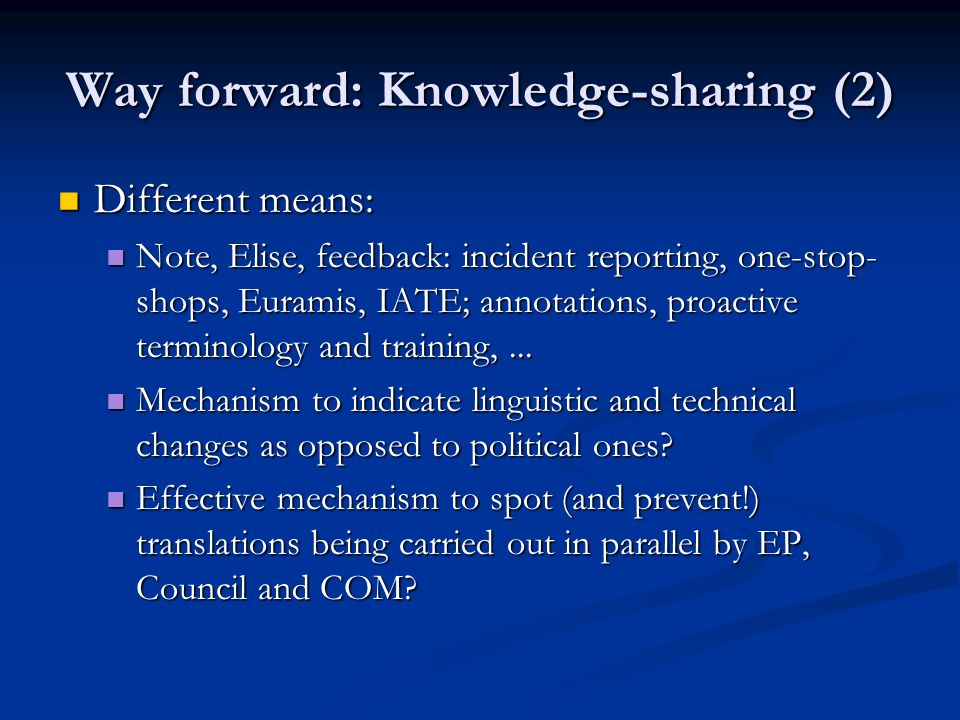 Way forward: Knowledge-sharing (2)