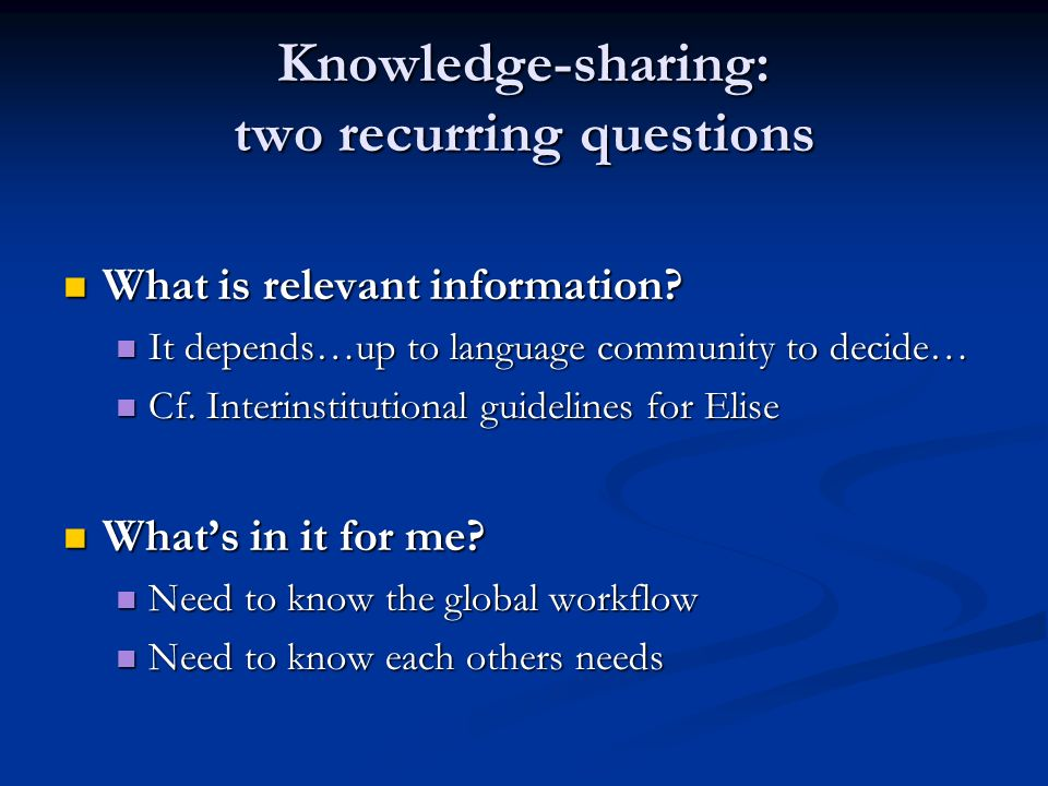 Knowledge-sharing: two recurring questions