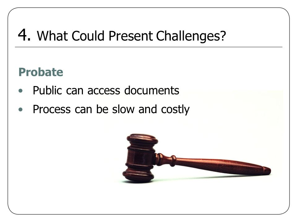 4. What Could Present Challenges