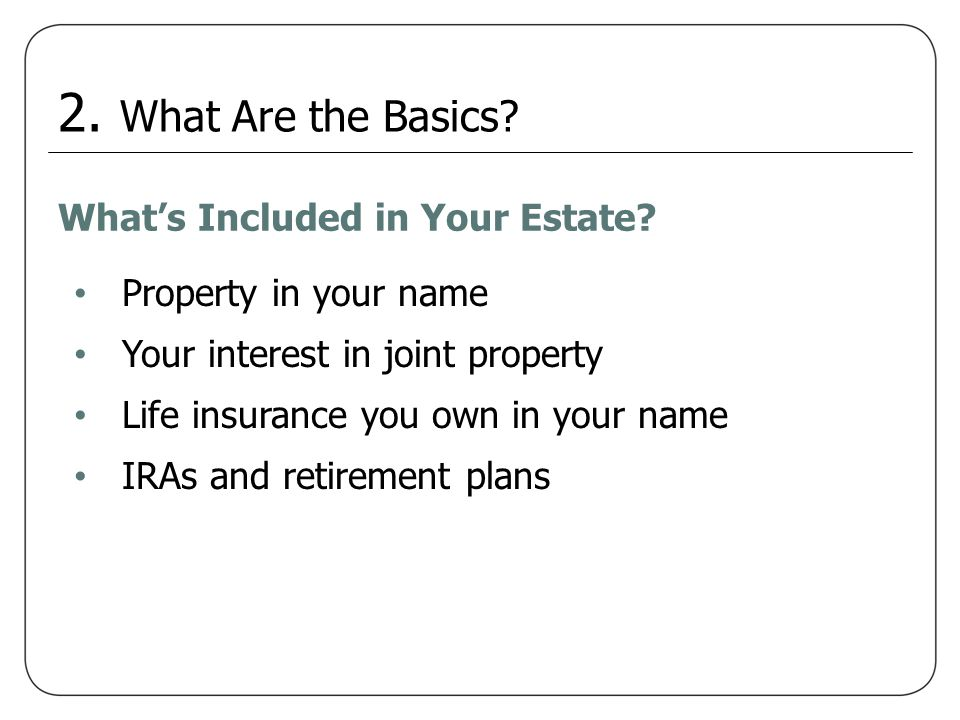 2. What Are the Basics What's Included in Your Estate