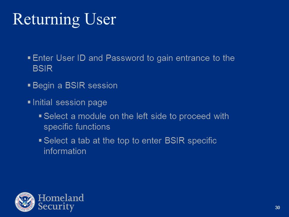 Returning User Enter User ID and Password to gain entrance to the BSIR