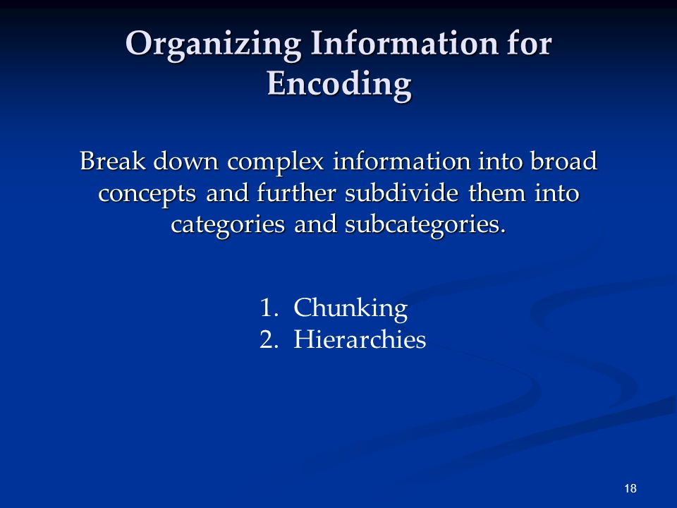Organizing Information for Encoding