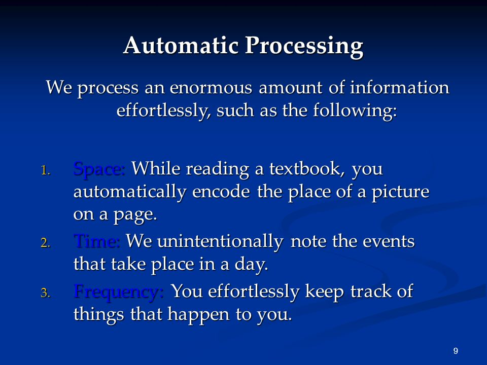 Automatic Processing We process an enormous amount of information effortlessly, such as the following:
