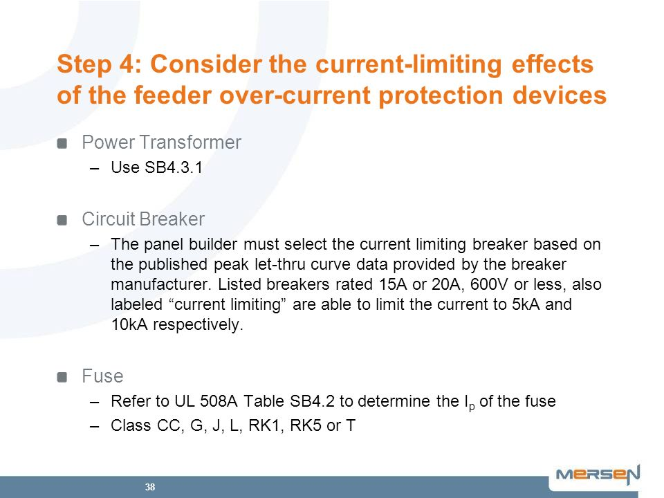 Step 4: Consider the current-limiting effects of the feeder over-current protection devices