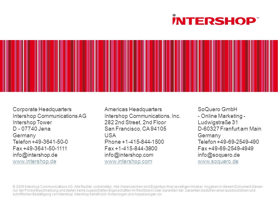 Corporate Headquarters Intershop Communications AG Intershop Tower D Jena Germany Telefon Fax