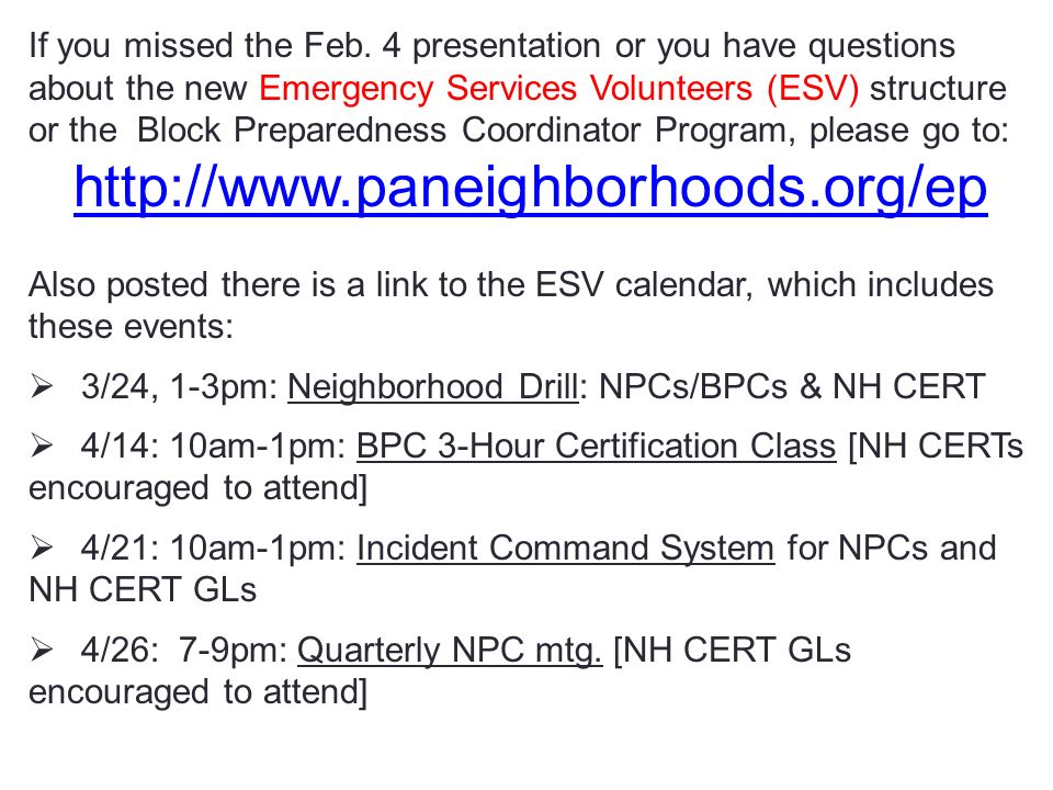 If you missed the Feb. 4 presentation or you have questions about the new Emergency Services Volunteers (ESV) structure or the Block Preparedness Coordinator Program, please go to: