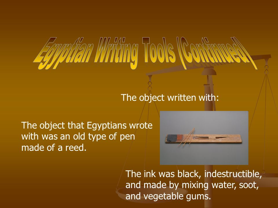 Egyptian Writing Tools (Continued)