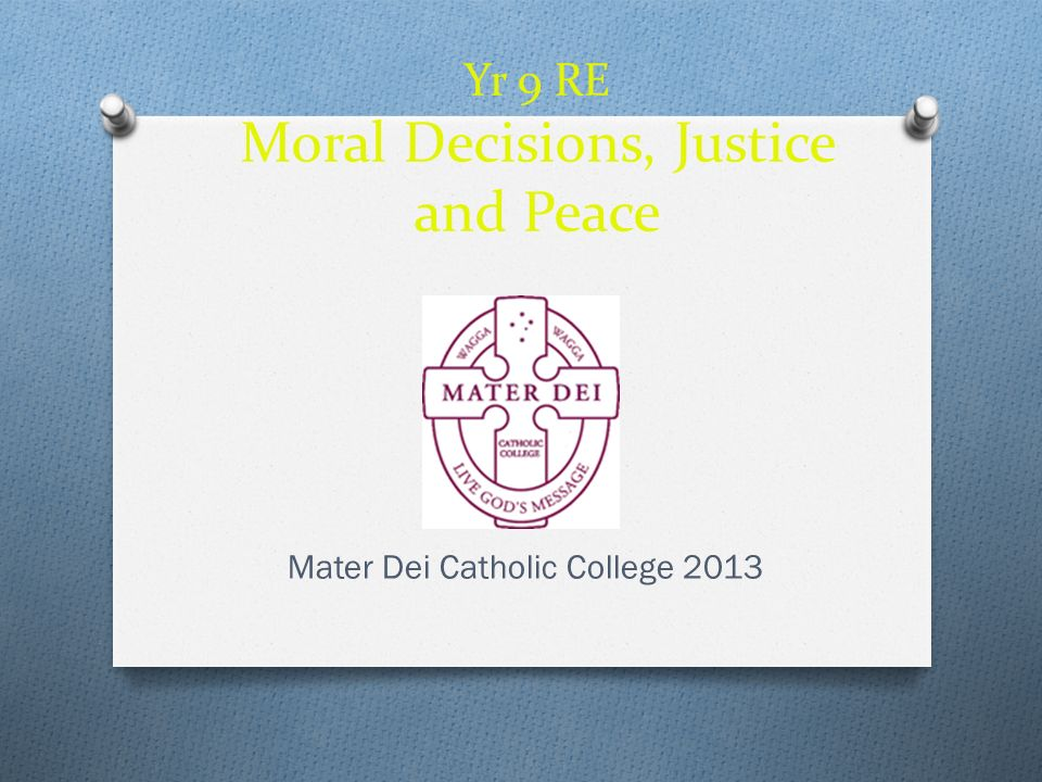 Yr 9 RE Moral Decisions, Justice and Peace